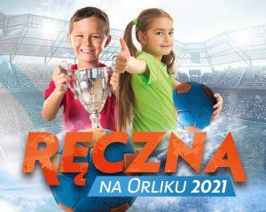 Ręczna na Orliku 2021